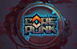 CorePunk — анонсный геймплейный трейлер!
